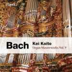 Kei Koito: Bach - Organ Masterworks vol.5 (24/96 FLAC)