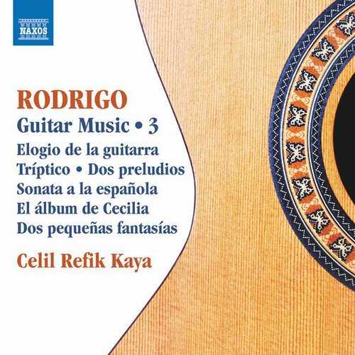 Celil Refik Kaya: Rodrigo - Guitar Works vol.3 (24/96 FLAC)