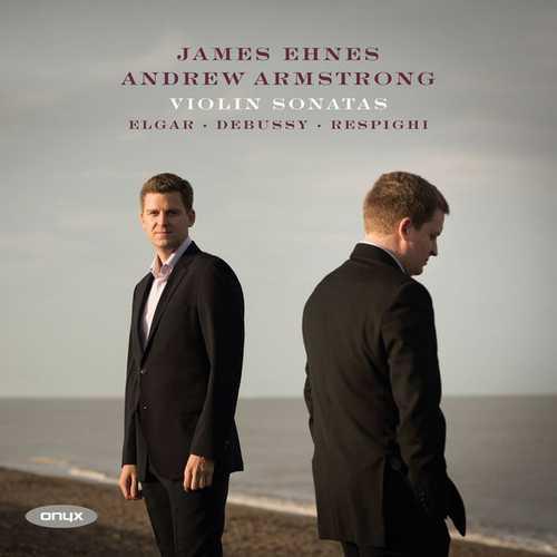 Ehnes, Armstrong: Elgar, Debussy, Respighi - Violin Sonatas (24/96 FLAC)