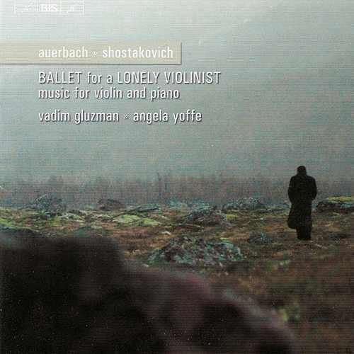 Gluzman, Yoffe: Auerbach, Shostakovich - Ballet for a Lonely Violinist (24/44 FLAC)