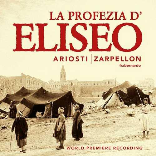 Zarpellon: Ariosti - La Profezia d'Eliseo nell'assedio di Samaria (FLAC)