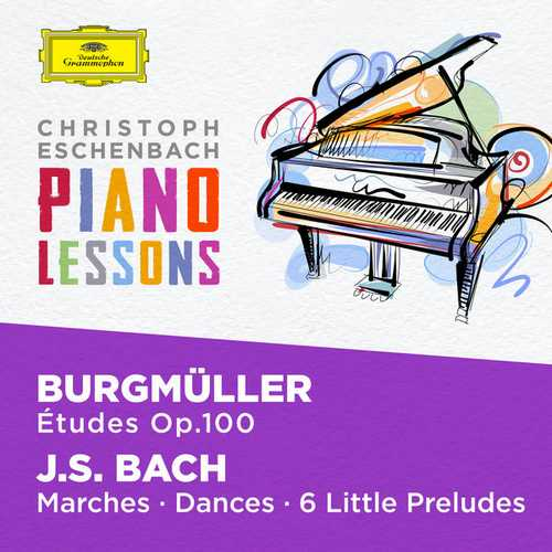 Christoph Eschenbach: Piano Lessons. Burgmüller, Bach (FLAC)