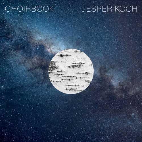 Jesper Koch - Choirbook (FLAC)