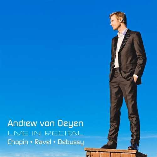 Andrew von Oeyen Live in Recital. Chopin, Ravel, Debussy (FLAC)