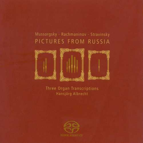 Albrecht: Mussorgsky, Rachmaninov, Stravinsky - Pictures from Russia (FLAC)