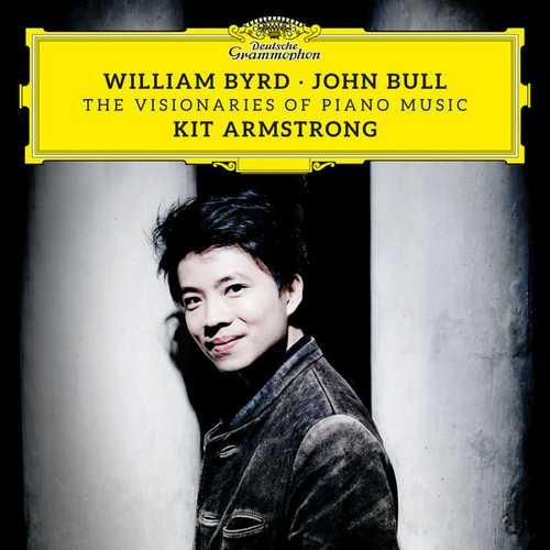 Kit Armstrong: William Byrd, John Bull - The Visionaries of Piano Music (24/96 FLAC)