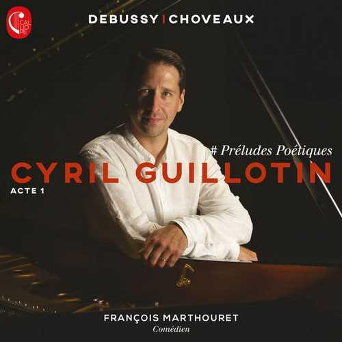 Guillotin, Marthouret: Debussy, Choveaux - Préludes Poétiques. Acte 1 (24/88 FLAC)
