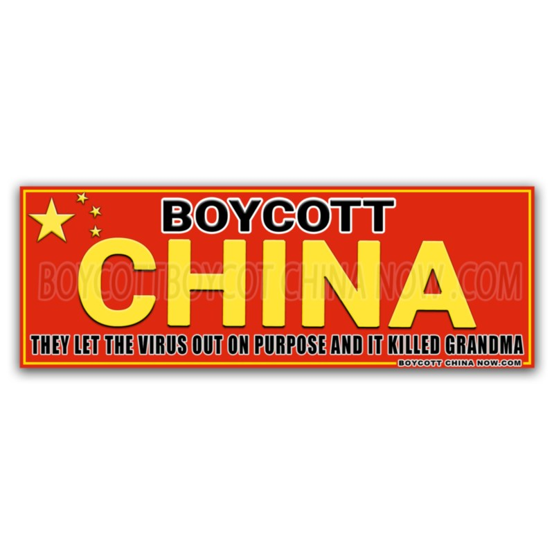 Boycott China Stickers THEY LET THE VIRUS OUT AND IT KILLED GRANDMA 2