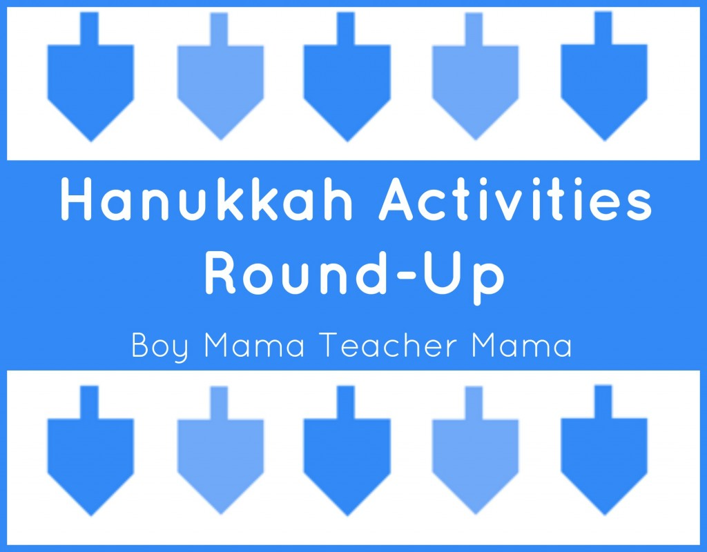 Boy Mama Teacher Mama Hanukkah Activities Round Up