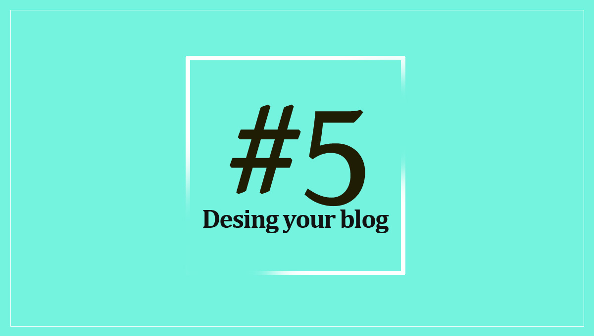 Design your blog #5
