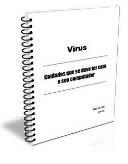 Virus - Cuidados que se deve ter com seu computador