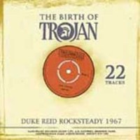THE BIRTH OF TROJAN - Duke Reid Rocksteady (1967)