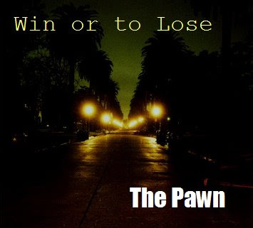 Win or to lose by The Pawn