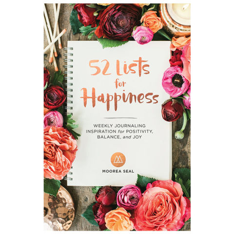 52 Lists For Happiness Weekly Journaling Inspiration Positivity Balance And Joy