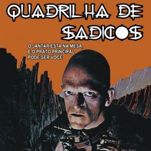 Poster do filme Quadrilha de Sádicos