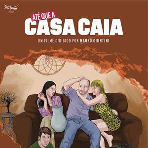Poster do filme Até que a Casa Caia