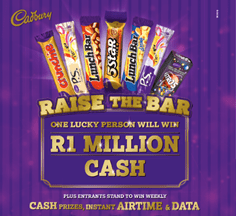 RAISE THE BAR WITH CADBURY FOR A CHANCE TO WIN R1 MILLION