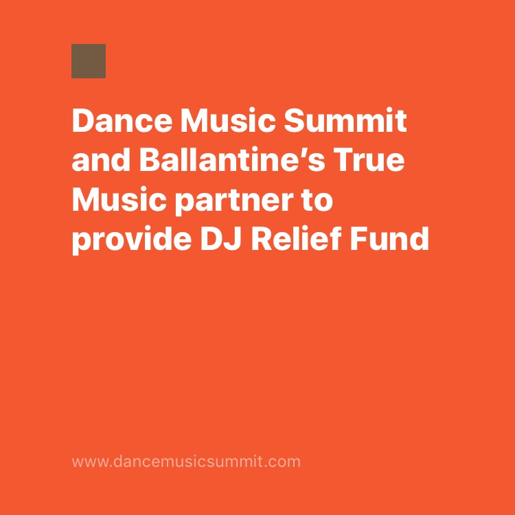 COVID-19 DJ Relief Fund: Ballantine's and Dance Music Summit partner to support the DJ community