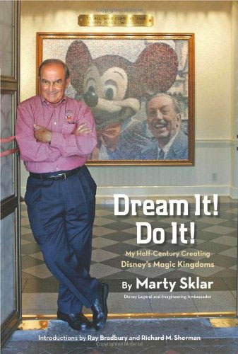 Marty Sklar's Book: Dream It! Do It!