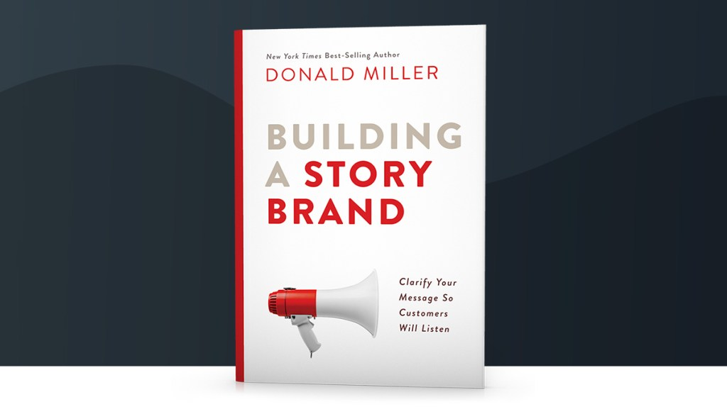 Building A StoryBrand Book Cover. Author Donald Miller.