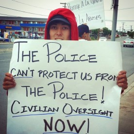 """The Police Can't Protect Us From The Police! Civilian Oversight Now!"""