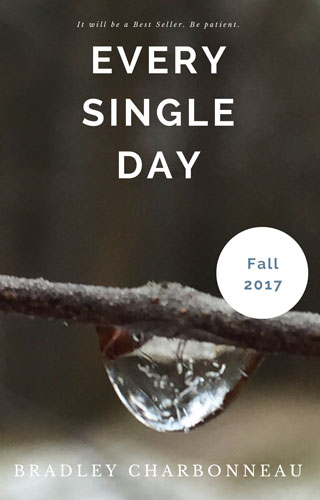 Every Single Day: Just a drop at a time.