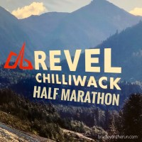 REVEL Chilliwack - My 40th Half Marathon