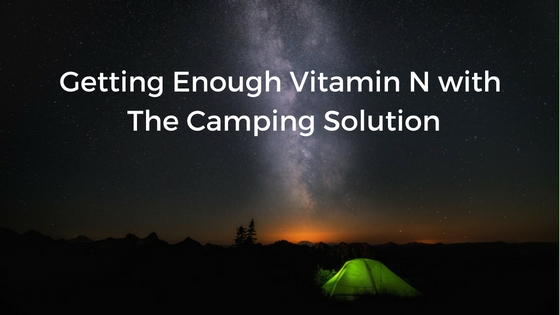 Getting Enough Vitamin N with the Camping Solution