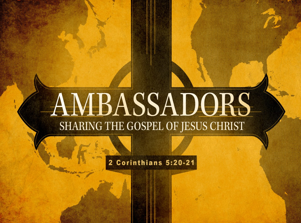 Ambassadors - Sharing the Gospel of Jesus - Week One