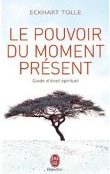 Le pouvoir du moment présent - E Tolle