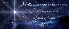 Infinite Love vous souhaite à tous, Meilleurs voeux et une bonne année 2013