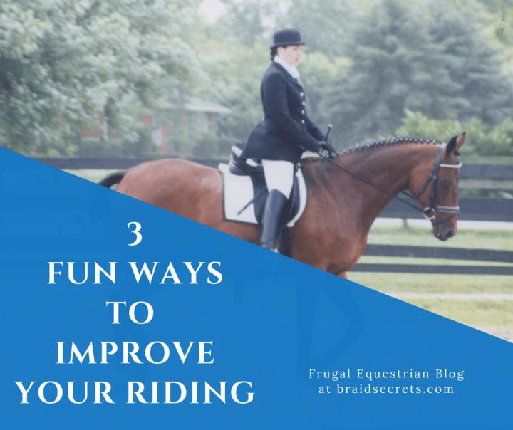 Improve Your Riding - 3 Fun Ways