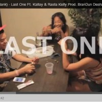 "[ Video ] ATM ""Last One"" Ft. Kallay & Rasta Kelly (Produced by BrandUn Deshay)"