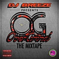 "[ Mixtape ] DJ Breeze Presents ""Overgrind: The Mixtape"""