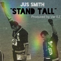"Jus Smith ""Stand Tall"" (Prod by VarEZ)"