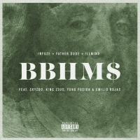 "Rihanna ""BBHM$"" Infuze, Father Dude, !llmind Ft Skyzoo K!NG Z3US Yung Fusion Emilio Rojas"