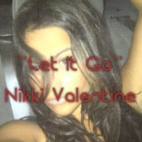 "Nikki Valentine ""Let it Go"""