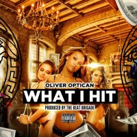 "Oliver Optican ""What I Hit"" (Prod. The Beat Brigade)"