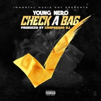 "Young Nero ""Check A Bag"" (Prod. By Chopsquad DJ)"