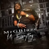 "MrGBLAZE - ""Mi EveryTing"""