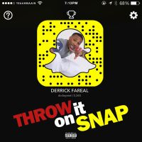 "Derrick Fareal - ""Throw It On Snap"""