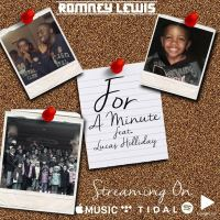 "Romney Lewis ft. Lucas Holliday - ""For A Minute"""