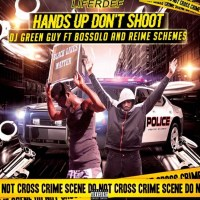 "DJ Greenguy ft. Bossolo & Reime Schemes - ""Hands Up Don't Shoot"""