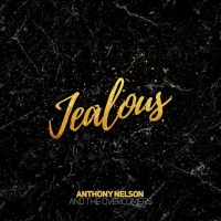"""Anthony Nelson & The Overcomers - """"Jealous"""""""