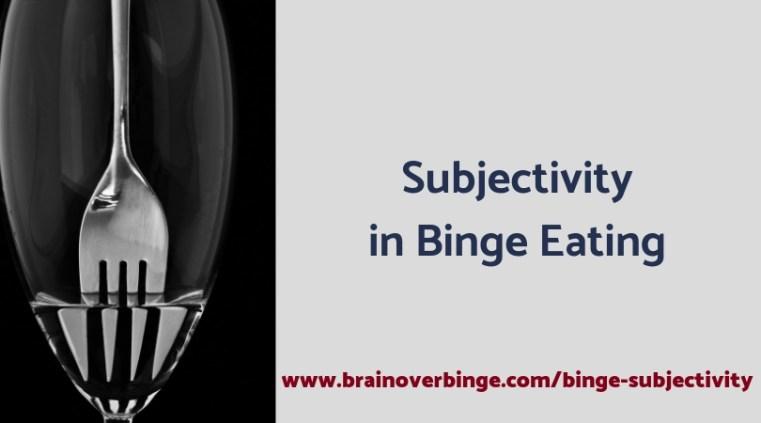 Is binge eating subjective?