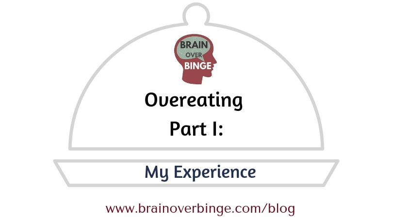 My experience of overeating (binge eating recovery)