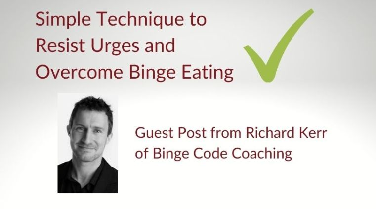 How to overcome binge urges Richard Kerr