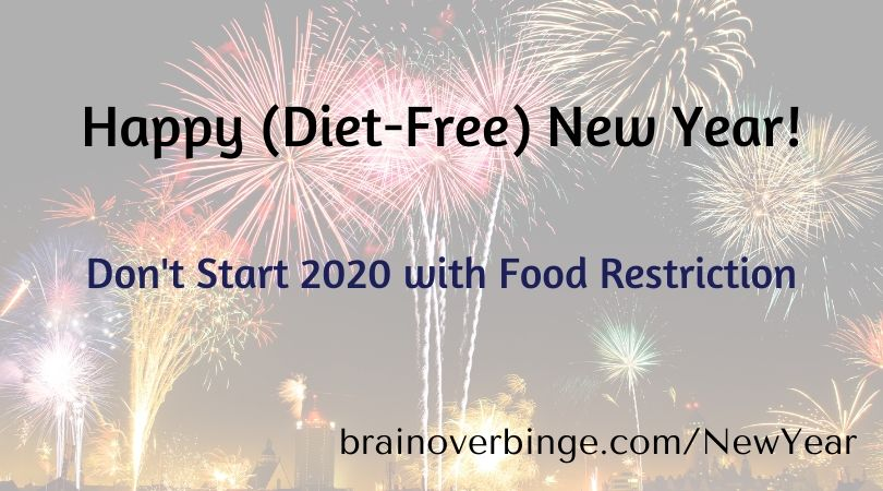 Diet-Free New Year (Brain over Binge)