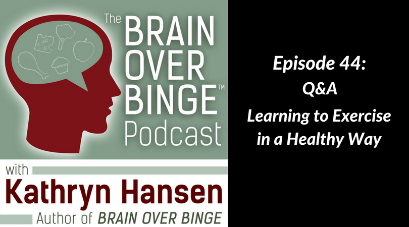 exercise in binge eating recovery (podcast)