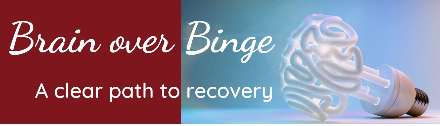 Brain over Binge: A clear path to recovery